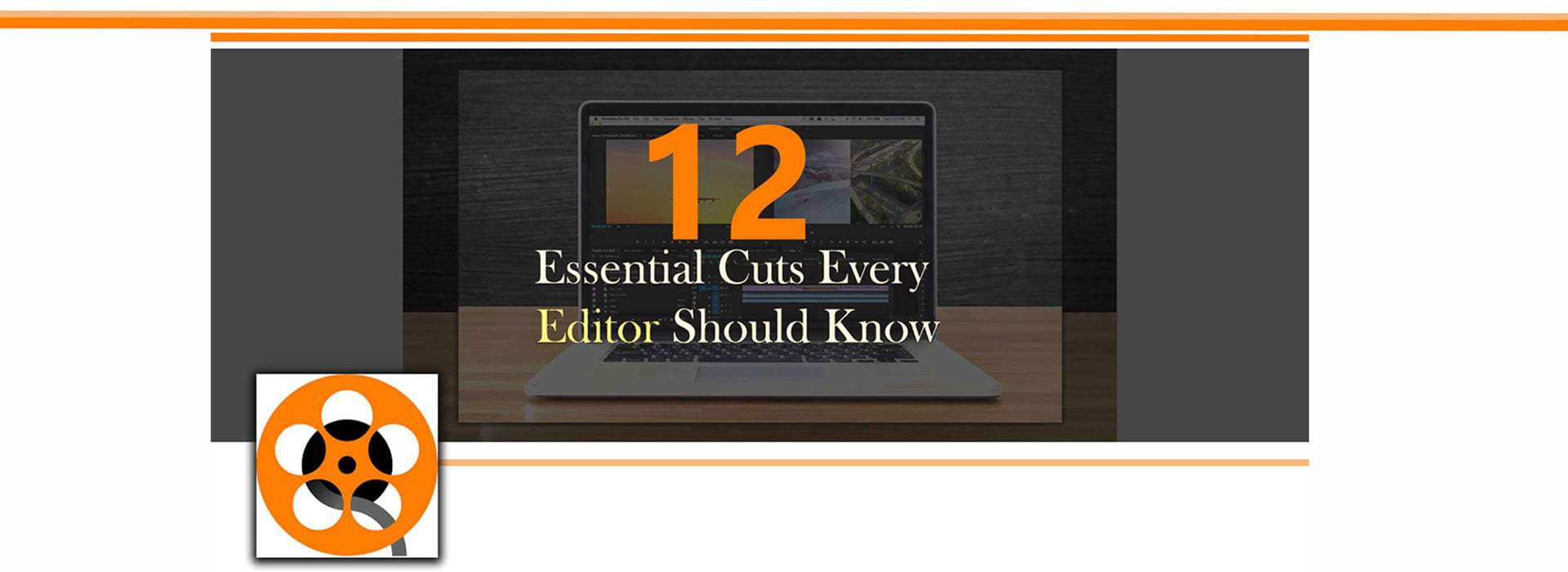 Cuts Every Editor  11 1 - انواع برش در تدوین : 12 کات (برش) ضروری که هر تدوینگر باید بداند