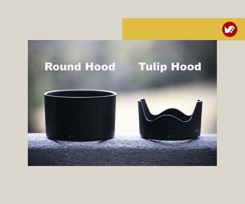 Round Tulip Hoods - زمان مناسب برای استفاده از هود لنز (آفتابگیر) و رسیدن به بهترین نتایج