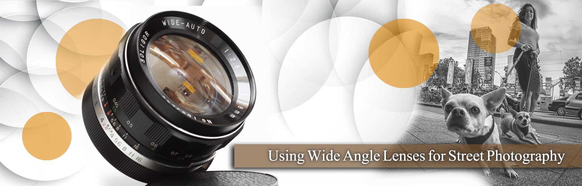 Use of wide angle lenses photography h - انواع لنز برای عکاسی خیابانی : لنز واید